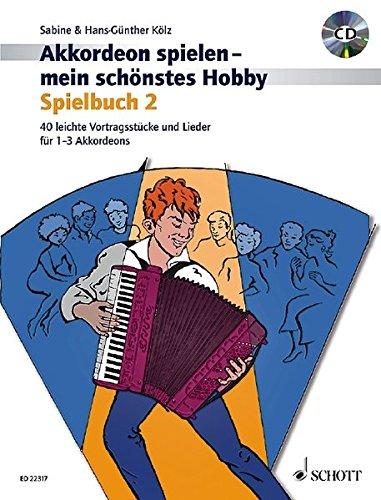 Akkordeon spielen - mein schönstes Hobby: Spielbuch 2. Band 2. 1-3 Akkordeons. Spielbuch mit CD.