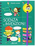 Scienza e invenzioni. Piccoli curiosi. Ediz. a colori. Ediz. a spirale