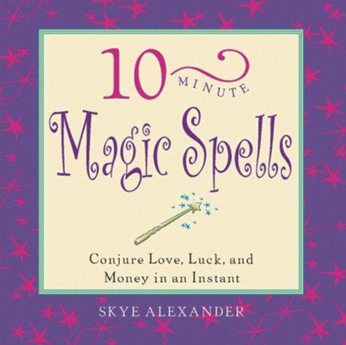 10 - Minute Magic Spells