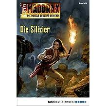 Maddrax - Folge 458: Die Silizier