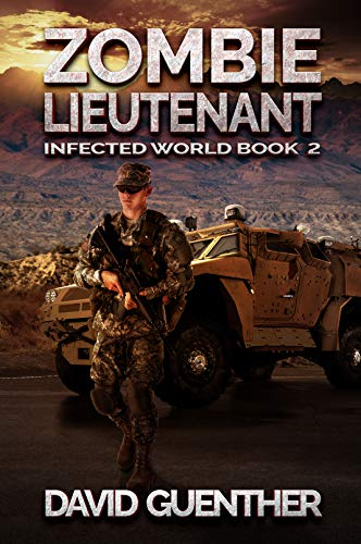 Zombie Lieutenant: Infected World Book 2 (English Edition)