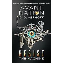 Resist the Machine: Dystopian Suspense (Avant Nation Book 1) (English Edition)