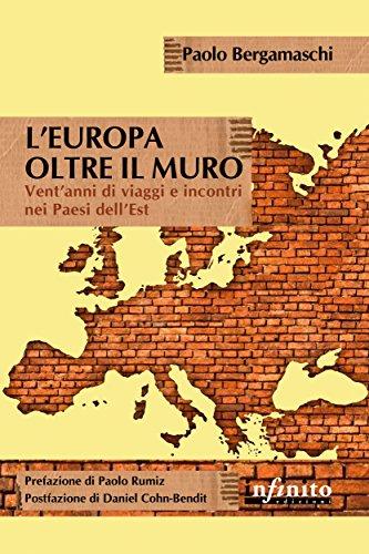 L'Europa oltre il muro: Vent'anni di viaggi e incontri nei Paesi dell'Est (Orienti)