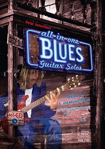 All in One - Blues Guitar Solos spielbar auf E- und Akustik-Gitarre.: 10 Solostücke im Stil von Eric Clapton, Robben Ford, B. B. King u.a.