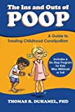 The Ins and Outs of Poop: A Guide to the Treating Childhood Constipation
