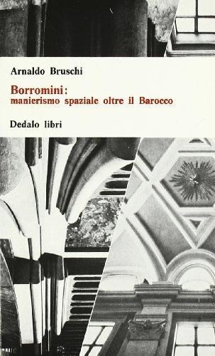 Borromini: manierismo spaziale oltre il barocco (Universale di architettura) por Arnaldo Bruschi