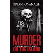 Murder on the Island (a Belinda Lawrence Mystery) by Brian Kavanagh (2015-11-17)