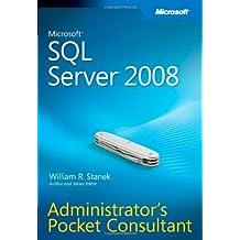 Microsoft® SQL Server® 2008 Administrator's Pocket Consultant (PRO-Administrator's Pocket Consultant)
