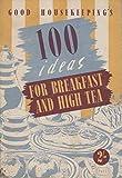 Good Housekeepings 100 Ideas for Breakfast and High Tea