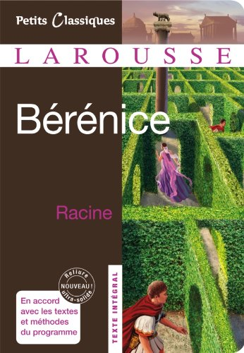 Bérénice (Petits Classiques Larousse) por Jean Racine