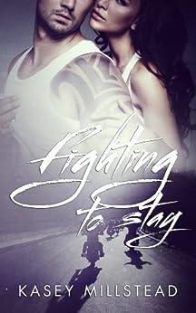 Fighting to Stay (English Edition) von [Millstead, Kasey]