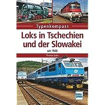 Loks in Tschechien und der Slowakei: seit 1946 (Typenkompass)