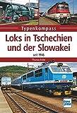 Loks in Tschechien und der Slowakei: seit 1946 (Typenkompass) - Thomas Estler