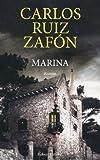 Marina / Carlos Ruiz Zafón | Ruiz Zafón, Carlos (1964-2020). Auteur
