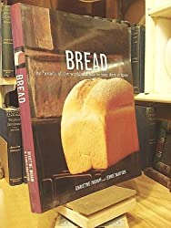 Bread: The Breads of the World and How to Bake Them at Home) by Christine Ingram (2002-01-01)