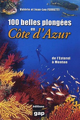 100 belles plongées en Côte d'Azur par FERRETI