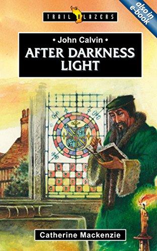 John Calvin: After Darkness Light (Trail Blazers) - Calvin Blazer