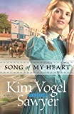 Song of My Heart by Kim Vogel Sawyer (2012-02-01)