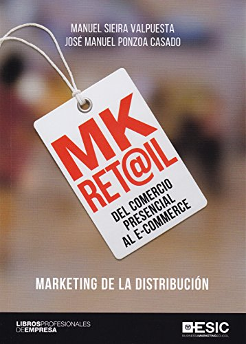 MK Ret@il.Del comercio presencial al e-commerce. Marketing de la distribución