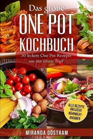 Das große One Pot Kochbuch: 50 leckere One Pot Rezepte
