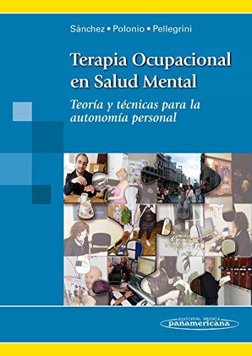 Terapia Ocupacional en Salud Mental: Teoría y Técnicas para la autonomía personal por Oscar Sánchez Polonio