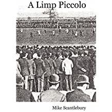 [(A Limp Piccolo)] [By (author) Mike Scantlebury] published on (December, 2012)