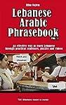 Lebanese Arabic Phrasebook Vol. 1: An...
