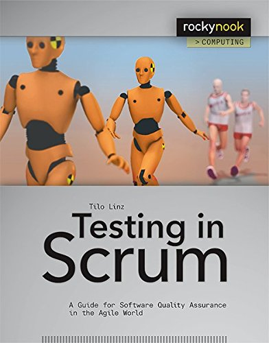 Testing in Scrum: A Guide for Software Quality Assurance in the Agile World (Rocky Nook Computing) por Tilo Linz