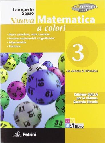 Nuova matematica a colori. Ediz. gialla. Con espansione online. Per le Scuole superiori.N.MAT.COL.GIALLA 3: 1