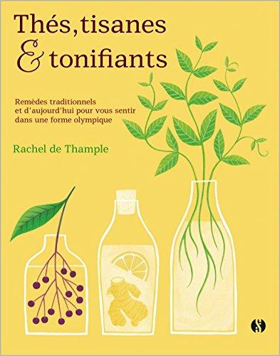 Thés, tisanes et tonifiants : Remèdes traditionnels et d'aujourd'hui pour vous sentir dans une forme olympique