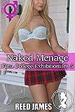Naked Menage (Futa College Exhibitionism 5) (English Edition)