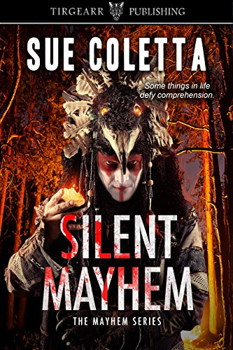 Silent Mayhem: The Mayhem Series: #3 by [Coletta, Sue]