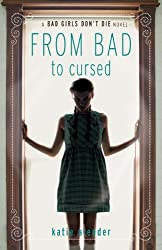 Bad Girls Don't Die: From Bad to Cursed by Katie Alender (2011-06-14)