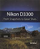 Nikon D3300 (From Snapshots to Great Shots)