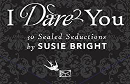 I Dare You: 30 Sealed Seductions by [Bright, Susie]