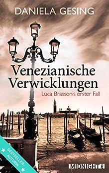 Venezianische Verwicklungen: Luca Brassonis erster Fall (Ein Luca-Brassoni-Krimi 1) von [Gesing, Daniela]