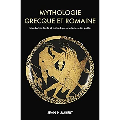 Mythologie grecque et romaine: Introduction facile et méthodique à la lecture des poètes