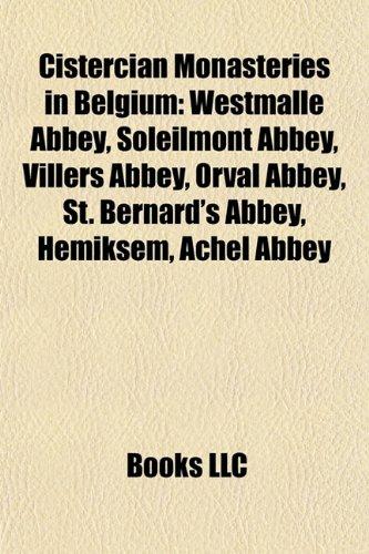 cistercian-monasteries-in-belgium-westmalle-abbey-soleilmont-abbey-villers-abbey-orval-abbey-st-bern