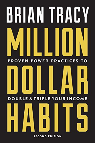 Million Dollar Habits: Proven Power Practices to Double & Triple Your Income