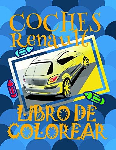 ✌ Coches Renault ✎ Libro de Colorear ✍: Libro de Colorear Carros Colorear Infantil 4-12 Años! ✌ Easy Coloring Book for Kids ... ✎ (Coches Renault - Libro de Colorear)