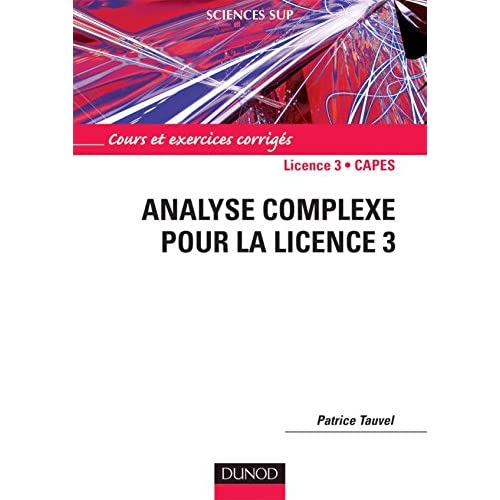 Analyse complexe pour la Licence 3 - Cours et exercices corrigés
