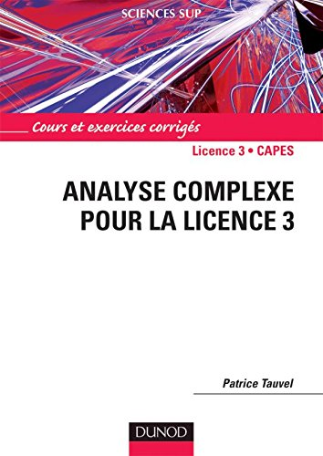 Analyse complexe pour la Licence 3 - Cours et exercices corrigs