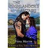 ROMANCE: TIME TRAVEL ROMANCE: The Highlander's Fantasy (A Scottish Historical Science Fiction Romance) (Magical Fantasy Action Romance) (English Edition)