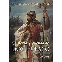 Historia y leyenda de Don Pelayo