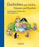 Geschichten zum Lachen, Träumen und Kuscheln: Von Kirsten Boie, Cornelia Funke, Astrid Lindgren u.a. (Grosse Vorlesebücher)