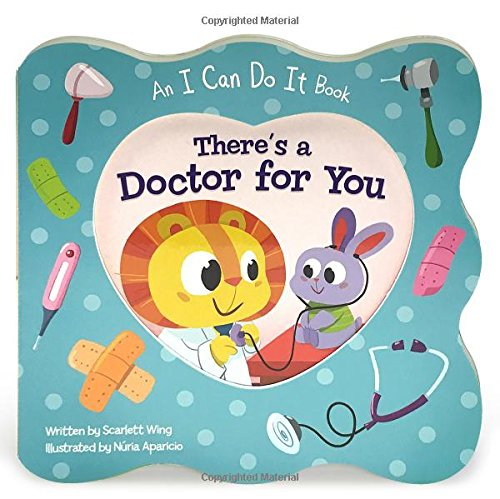 There's a Doctor for You (I Can Do It Book) por Scarlett Wing
