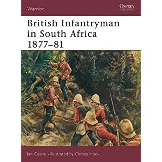 British Infantryman in South Africa 1877-81: The Anglo-Zulu and Transvaal Wars (Warrior)