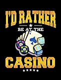 I'd Rather Be At The Casino: Composition Notebook Wide Ruled Home Office 100 Pages (Funny Gaming Composition Notebooks, Band 2)