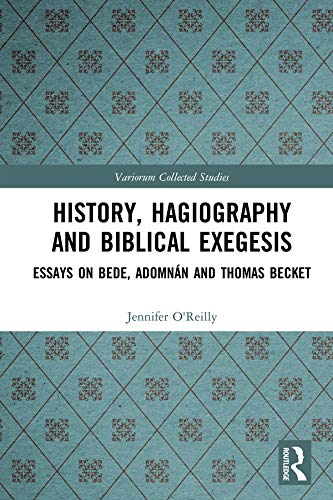 History, Hagiography and Biblical Exegesis: Essays on Bede, Adomnán and Thomas Becket (Variorum Collected Studies) (English Edition)