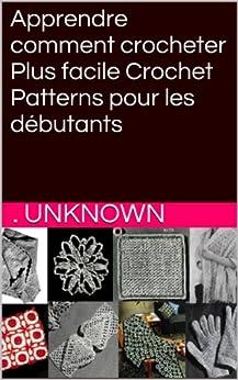 Apprendre comment crocheter Plus facile Crochet Patterns pour les débutants par [Unknown, .]
